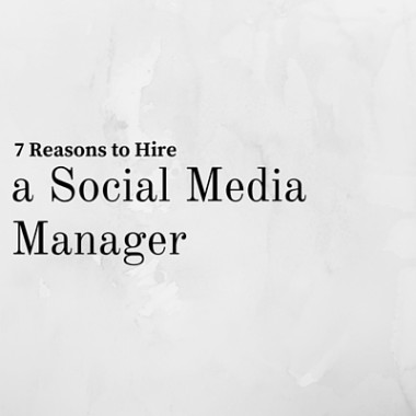 Reasons to Hire a Social Media Manager